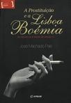 capa do A prostituição e a Lisboa boémia do século XIX aos inícios do século XX