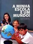 capa do A minha escola é um mundo! : Setúbal