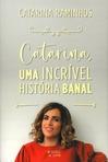 capa do Catarina uma incrível história banal
