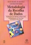 capa do Metodologia da recolha de dados : fundamentos dos métodos de observações, de questionários, de entrevistas e de estudo de documentos
