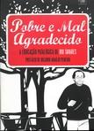capa do Pobre e mal agradecido : a educação patalógica de Rui Tavares