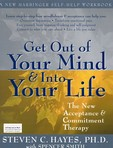 capa do Get out of your mind and Into your life : the new acceptance and commitment therapy