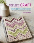 capa do String craft : create 35 fantastic projects : by winding, looping and stitching with strfing
