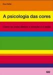 capa do A psicologia das cores : como as cores afetam