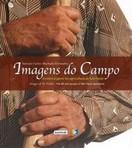 capa do Imagens do campo : a vida e a gente na agricultura de São Paulo = Images of the fields : the life and people of São Paulo agriculture