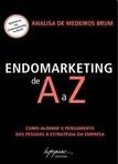 capa do Endomarketing de A a Z : como alinhar o pensamento das pessoas à estratégia da empresa