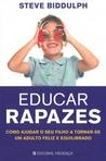 capa do Educar rapazes : como ajudar o seu filho a tornar-se um adulto feliz e equilibrado