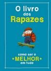 capa do O livro dos rapazes : como ser o melhor em tudo