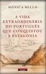 capa do A vida extraordinária do português que conquistou a Patagónia