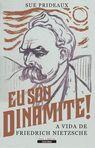 capa do Eu sou dinamite! : a vida de Friedrich Nietzsche