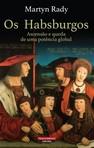 capa do Os Habsburgos : ascensão e queda de uma potência global