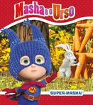 capa do Masha e o Urso : Super-Masha!