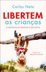 capa do Libertem as crianças : a urgência de brincar e ser ativo
