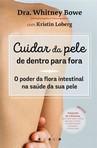 capa do Cuidar da pele de dentro para fora : o poder da flora intestinal na saúde da sua pele