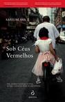 capa do Sob céus vermelhos : vida, ilusões e mudança na China de hojeo primeiro retrato de uma millennial
