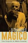 capa do O triângulo mágico : uma biografia de Mário Cesariny