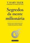 capa do Segredos da mente milionária : aprenda a vencer transformando os seus conceitos sobre o dinheiro a adotando os hábitos das pessoas bem-sucedidas