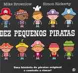 capa do Dez pequenos piratas : uma história de piratas original e contada a rimar