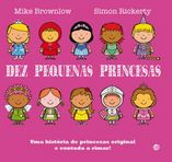 capa do Dez pequenas princesas : uma história de princesas original e contada a rimar