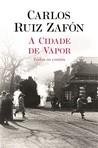 capa do A cidade de vapor : todos os contos