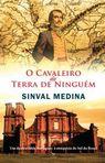 capa do O cavaleiro da terra de ninguém : um desbravador português à conquista do sul do Brasil : romance histórico