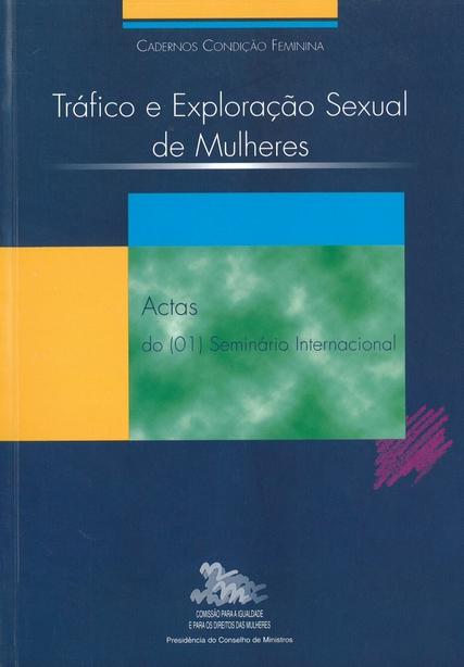 capa do Tráfico e exploração sexual de mulheres : actas do (01) Seminário Internacional