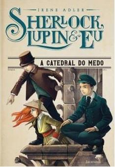 Sherlock-Lupin-Eu-A-Catedral-do-Medo.jpg